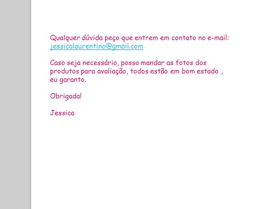 Qualquer dúvida peço que entrem em contato no e-mail: jessicalaurentino@gmail.com