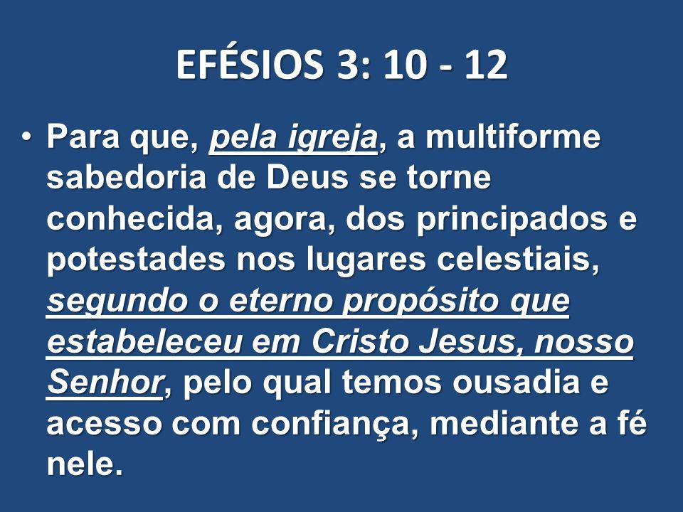 EFÉSIOS 3: 10 - 12