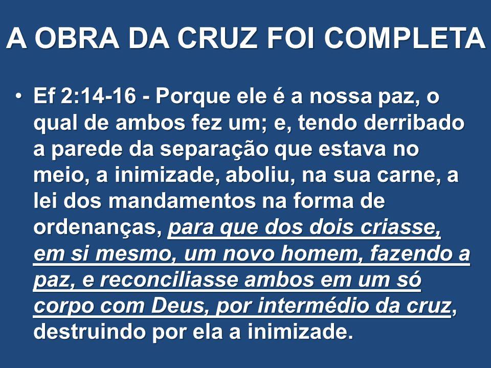 A OBRA DA CRUZ FOI COMPLETA