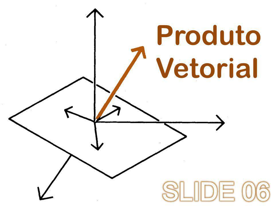 Produto Vetorial SLIDE 06