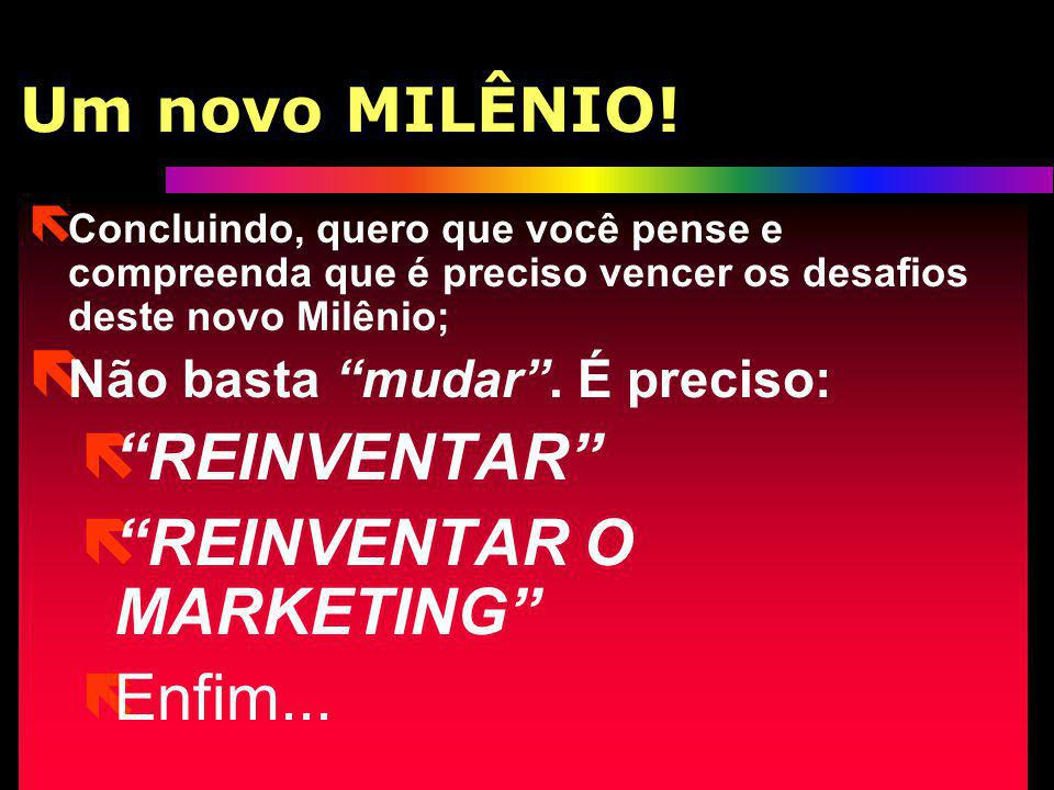 REINVENTAR O MARKETING Enfim...