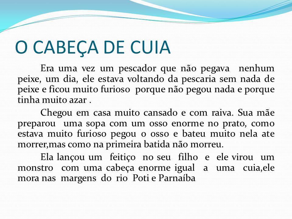 O CABEÇA DE CUIA