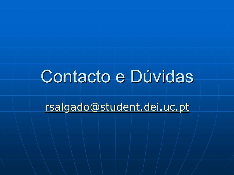 Contacto e Dúvidas rsalgado@student.dei.uc.pt