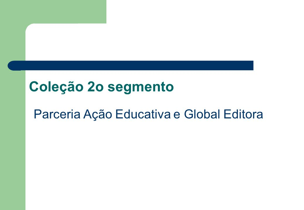 Parceria Ação Educativa e Global Editora