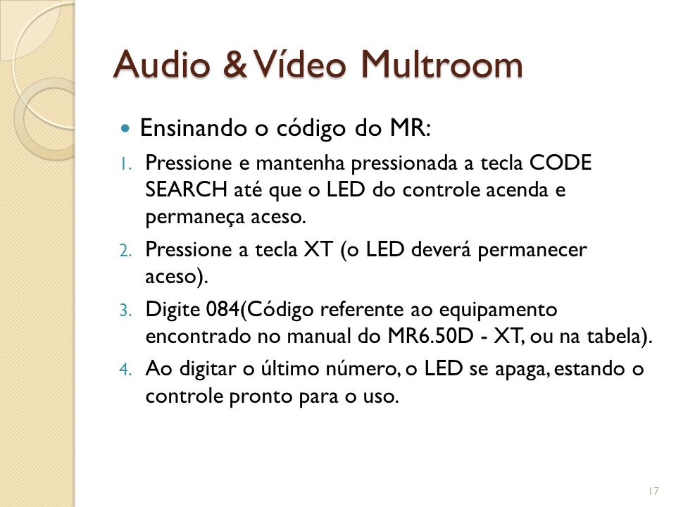 Audio & Vídeo Multroom Ensinando o código do MR: