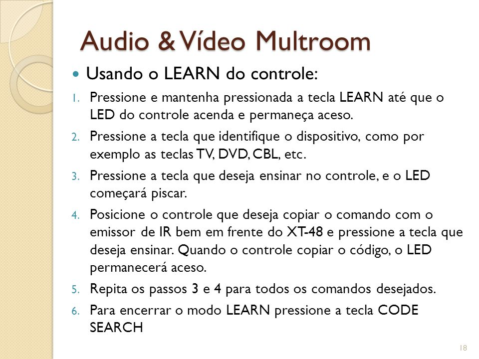 Audio & Vídeo Multroom Usando o LEARN do controle: