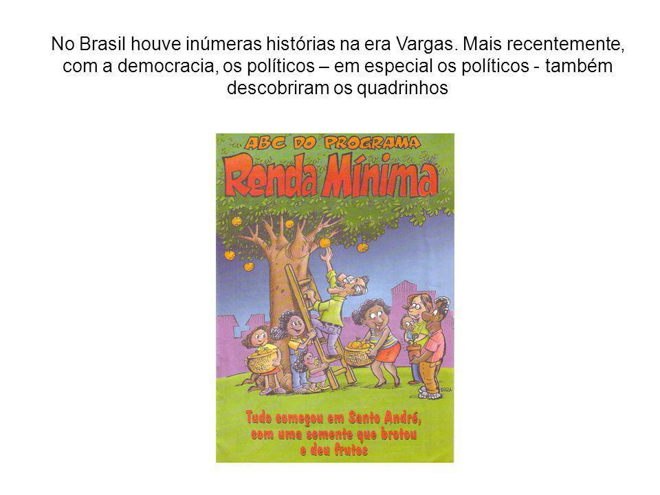 No Brasil houve inúmeras histórias na era Vargas