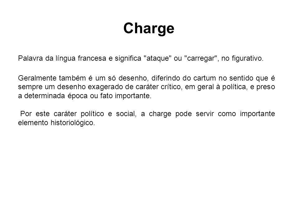 Charge Palavra da língua francesa e significa ataque ou carregar , no figurativo.
