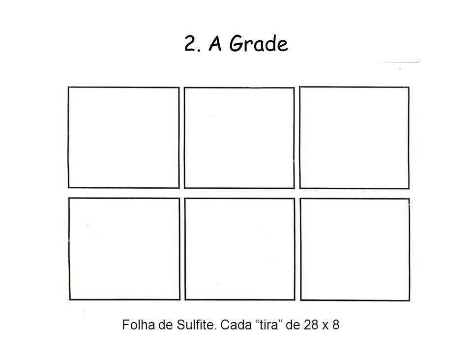 2. A Grade Folha de Sulfite. Cada tira de 28 x 8