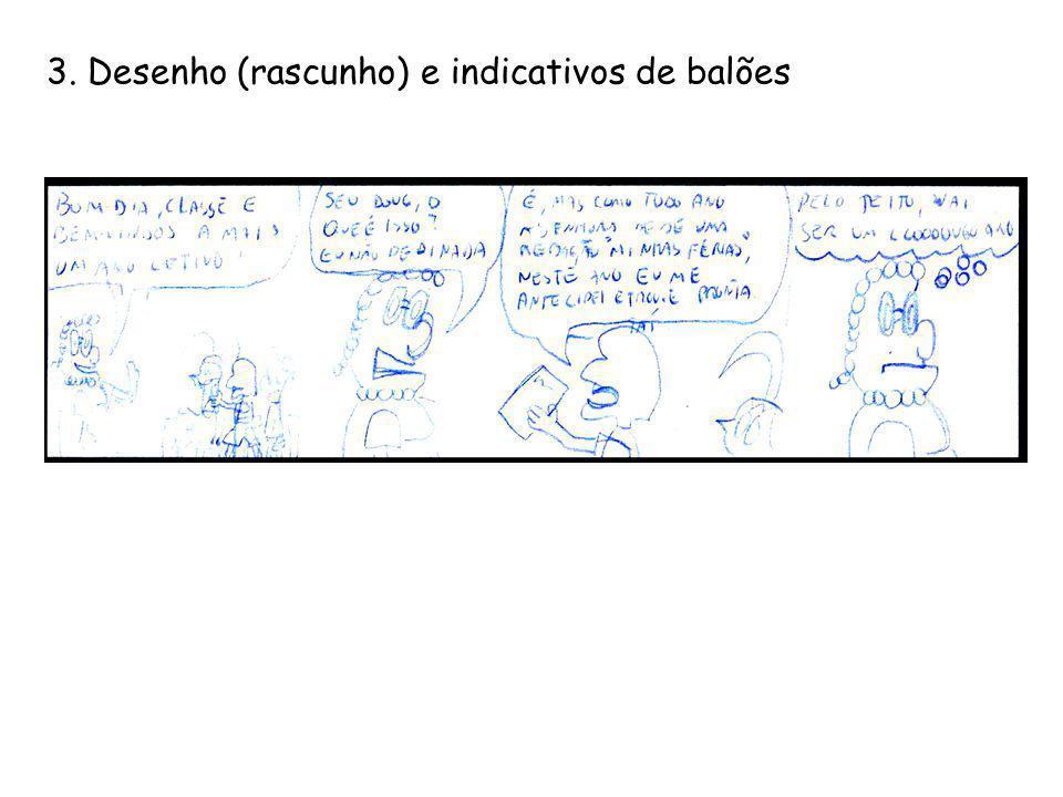 3. Desenho (rascunho) e indicativos de balões