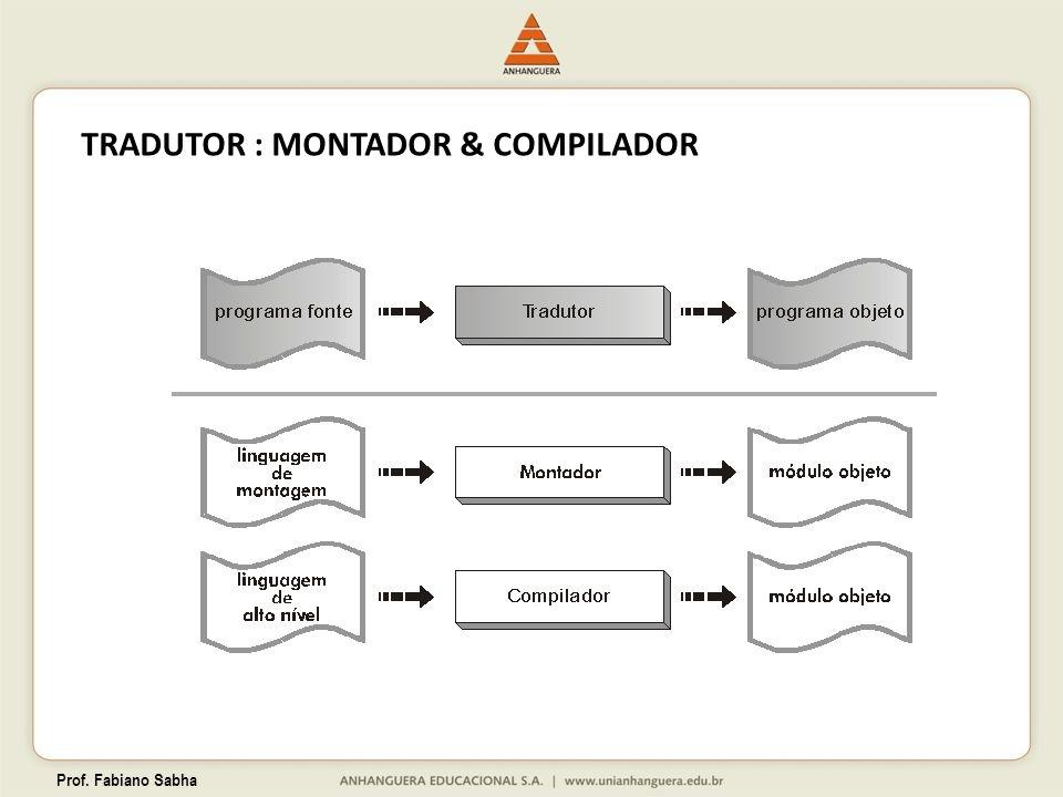 TRADUTOR : MONTADOR & COMPILADOR