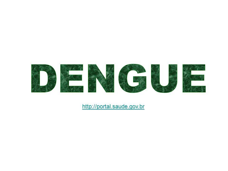 DENGUE http://portal.saude.gov.br