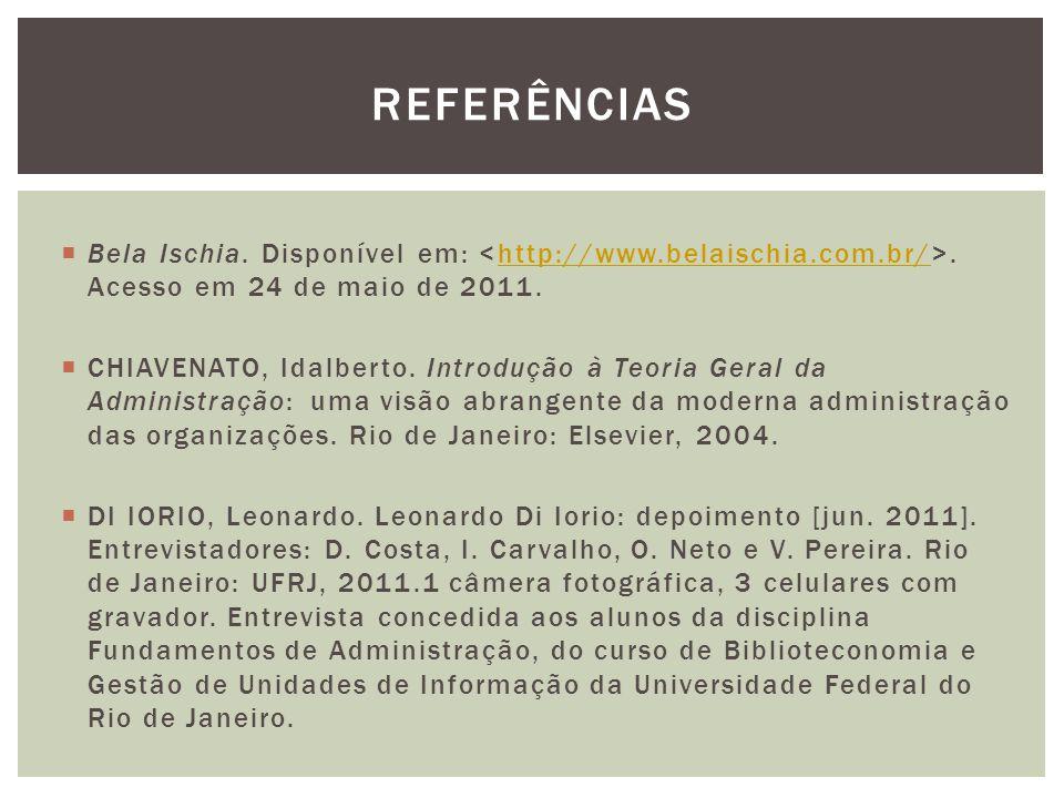 REFERÊNCIAS Bela Ischia. Disponível em: <http://www.belaischia.com.br/>. Acesso em 24 de maio de 2011.