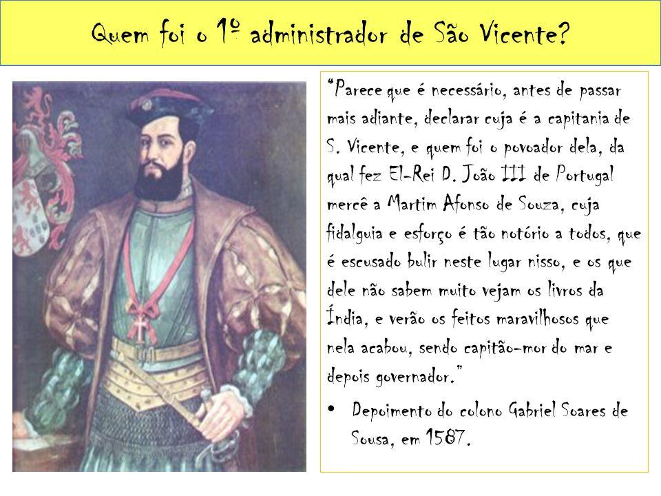 Quem foi o 1º administrador de São Vicente