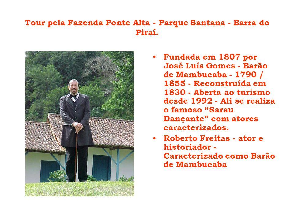 Tour pela Fazenda Ponte Alta - Parque Santana - Barra do Piraí.