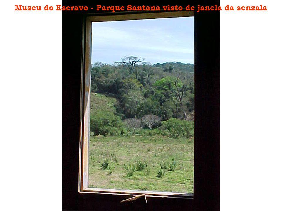 Museu do Escravo - Parque Santana visto de janela da senzala