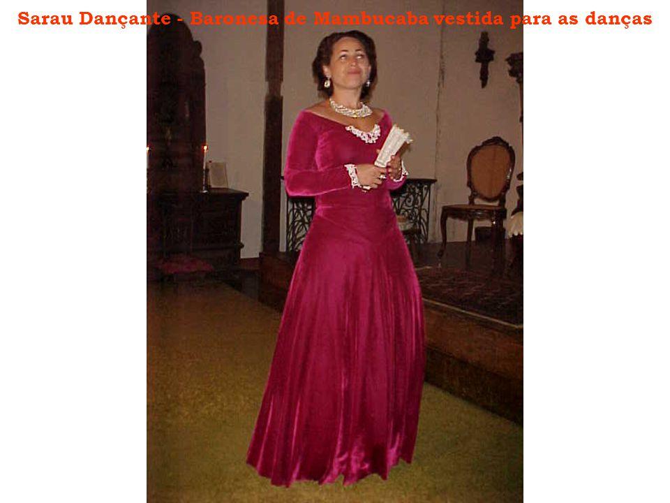 Sarau Dançante - Baronesa de Mambucaba vestida para as danças