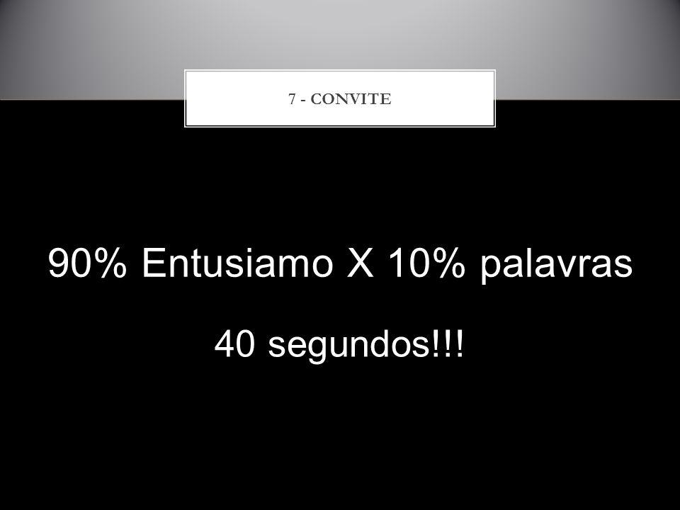 90% Entusiamo X 10% palavras