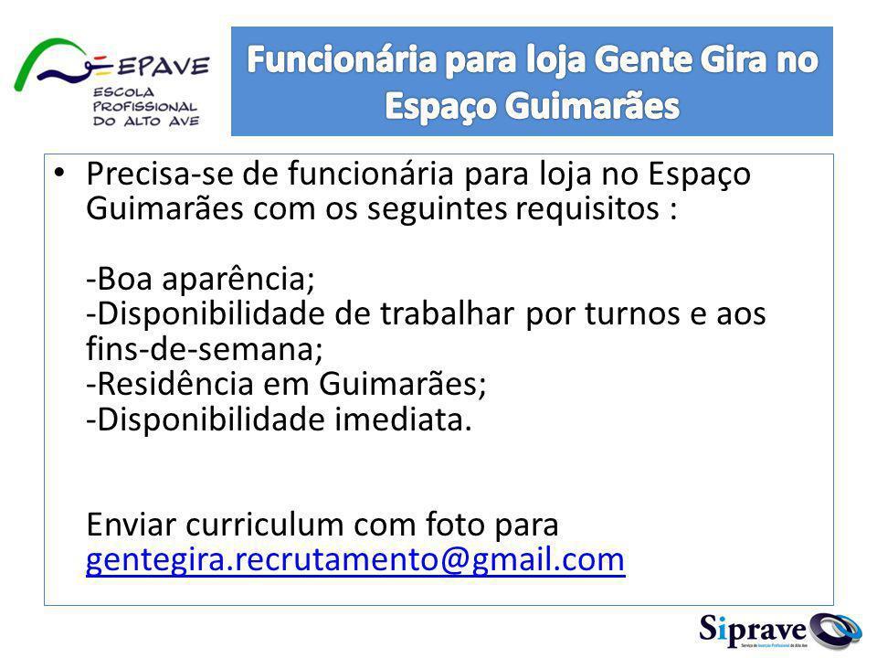 Funcionária para loja Gente Gira no Espaço Guimarães