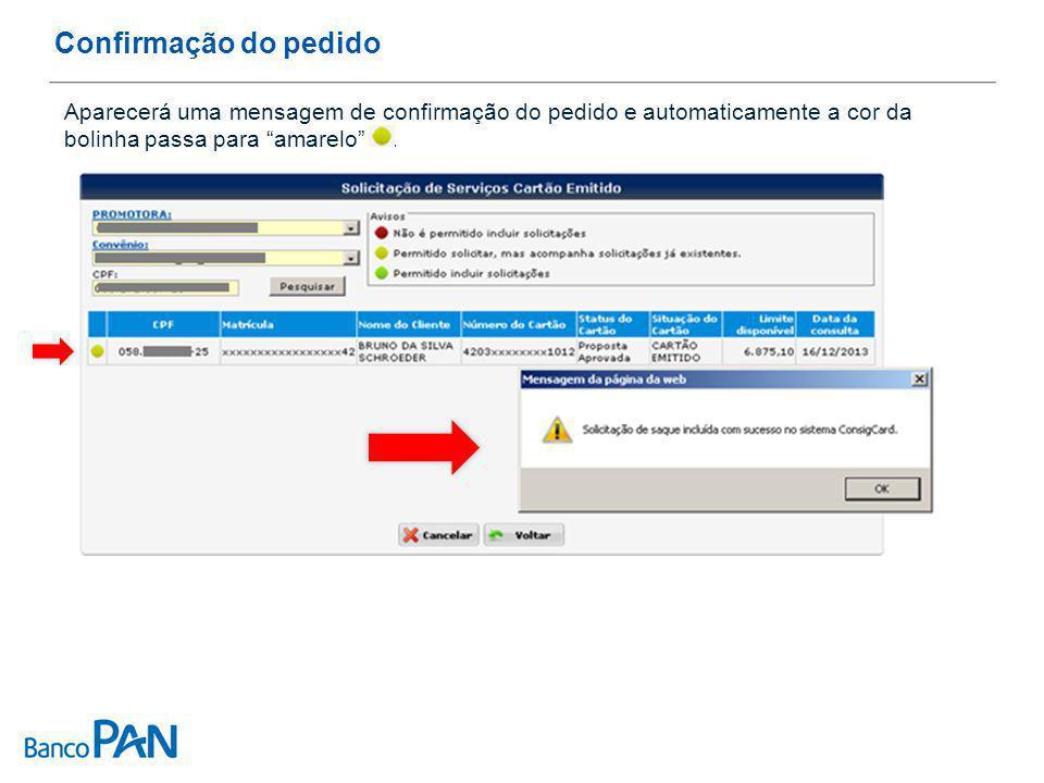 Confirmação do pedido Aparecerá uma mensagem de confirmação do pedido e automaticamente a cor da bolinha passa para amarelo .