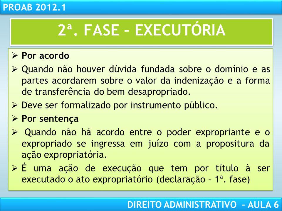 2ª. FASE – EXECUTÓRIA Por acordo