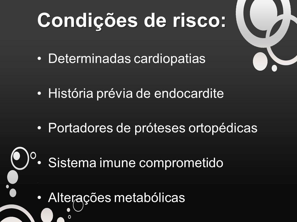 Condições de risco: Determinadas cardiopatias