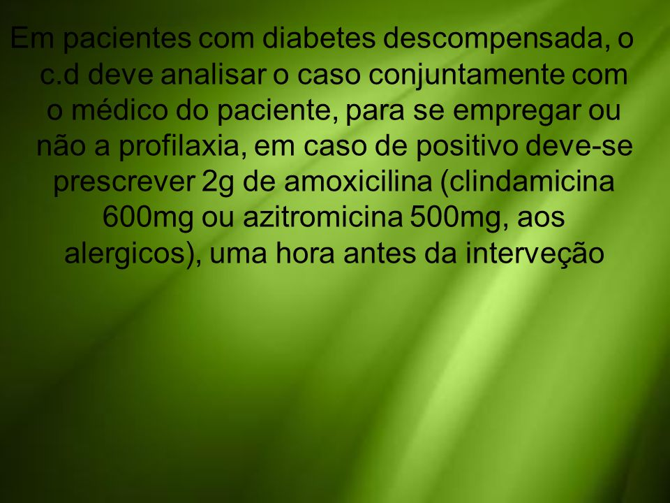 Em pacientes com diabetes descompensada, o c