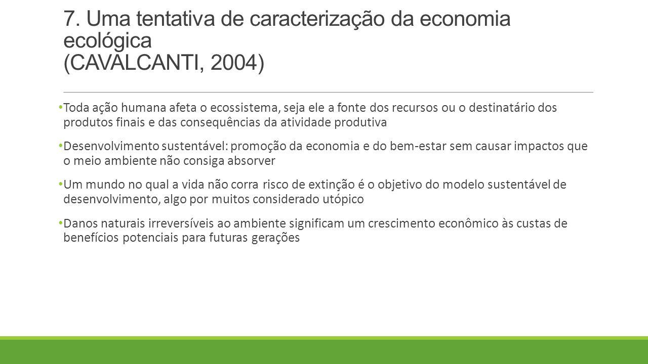 7. Uma tentativa de caracterização da economia ecológica (CAVALCANTI, 2004)