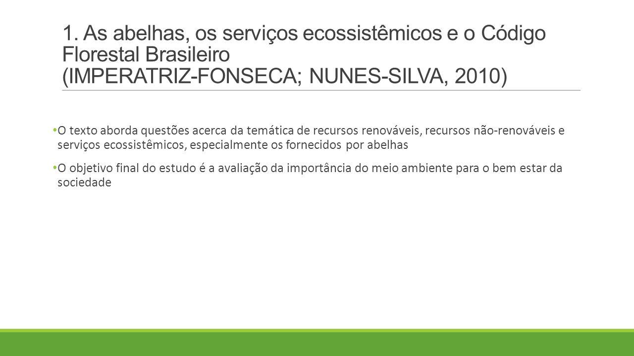 1. As abelhas, os serviços ecossistêmicos e o Código Florestal Brasileiro (IMPERATRIZ-FONSECA; NUNES-SILVA, 2010)