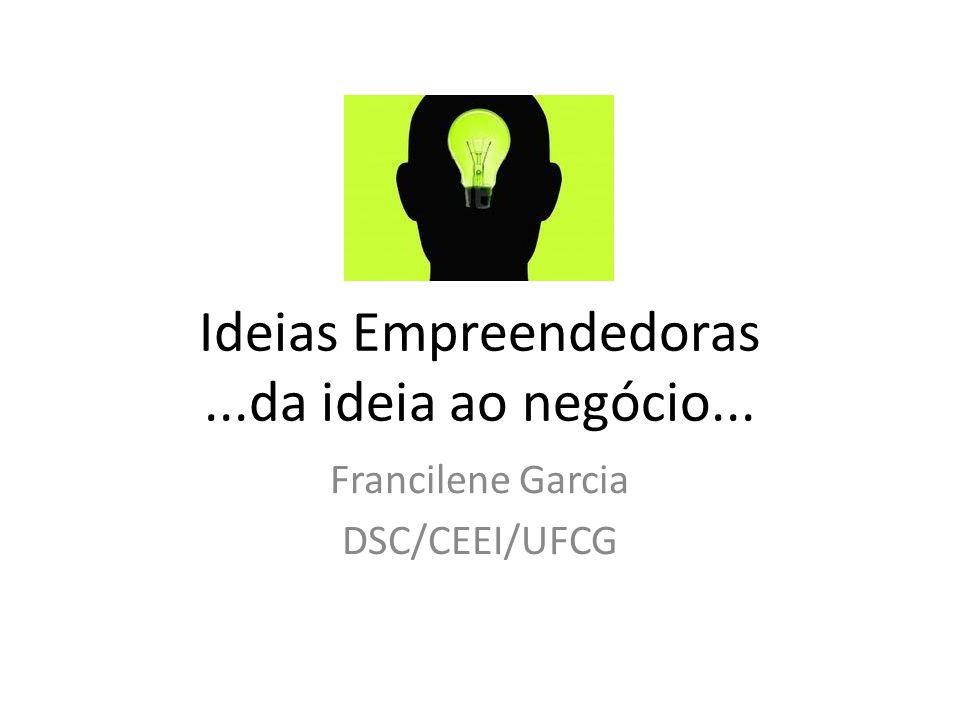 Ideias Empreendedoras ...da ideia ao negócio...