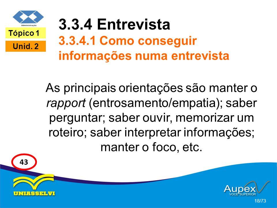 3.3.4 Entrevista 3.3.4.1 Como conseguir informações numa entrevista