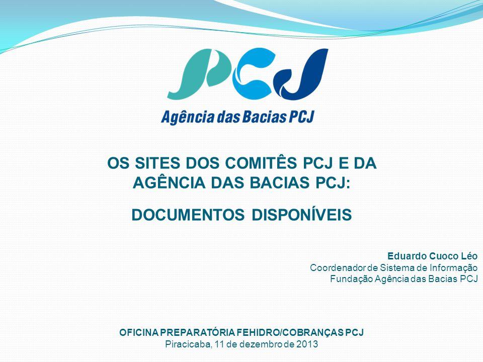 OS SITES DOS COMITÊS PCJ E DA AGÊNCIA DAS BACIAS PCJ: