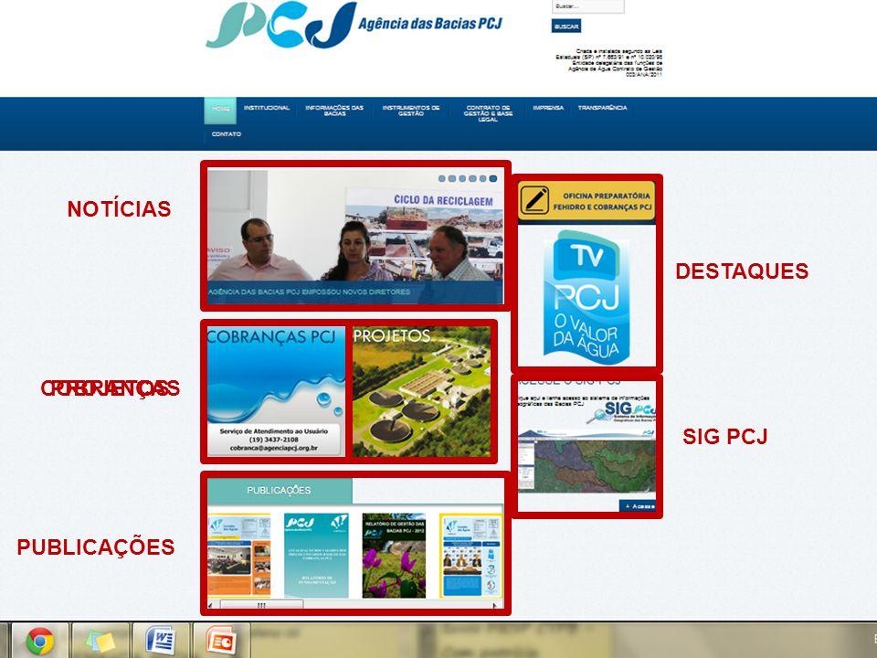 NOTÍCIAS DESTAQUES COBRANÇAS PROJETOS SIG PCJ PUBLICAÇÕES