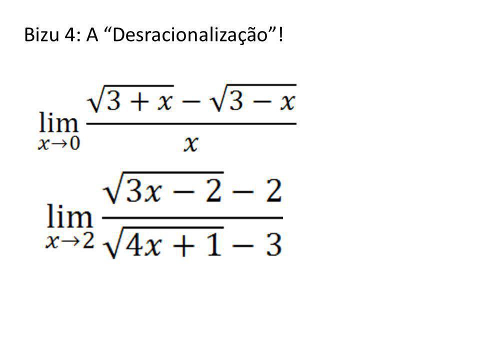 Bizu 4: A Desracionalização !