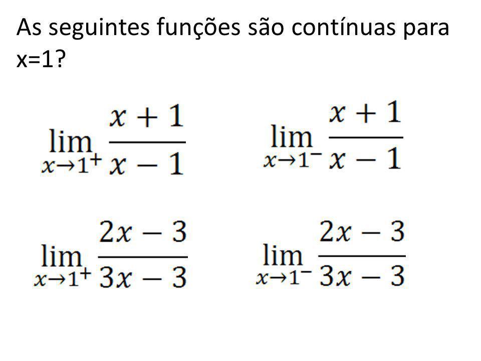 As seguintes funções são contínuas para x=1