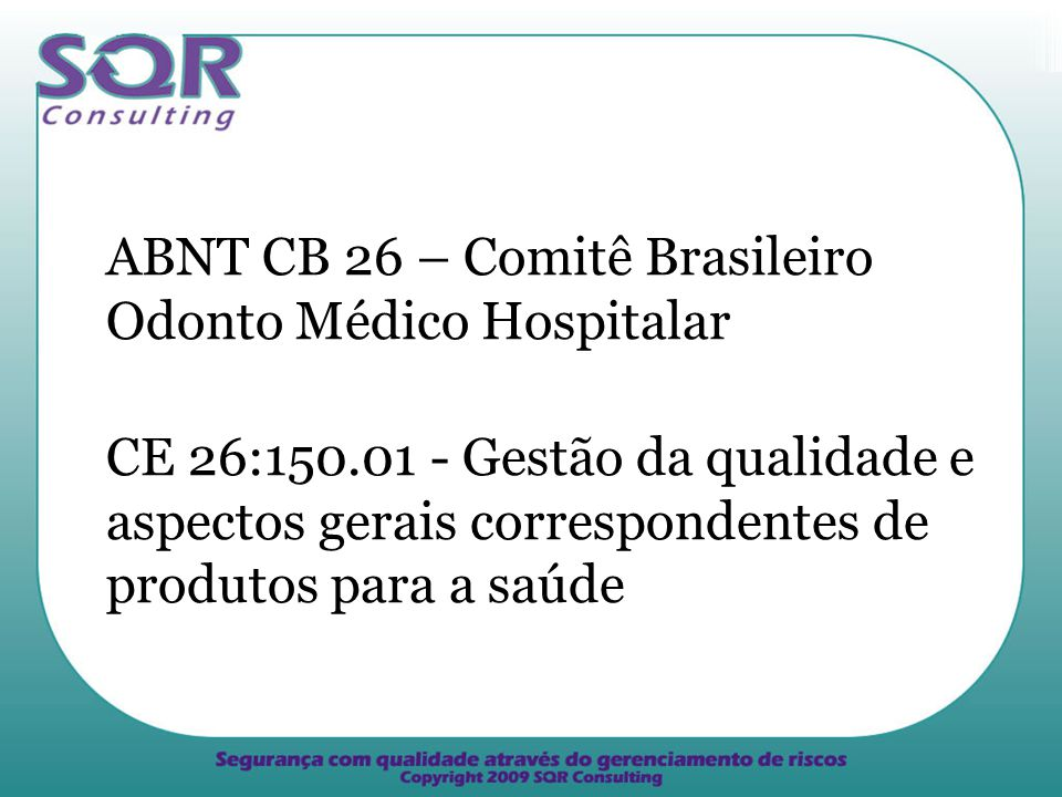 ABNT CB 26 – Comitê Brasileiro Odonto Médico Hospitalar