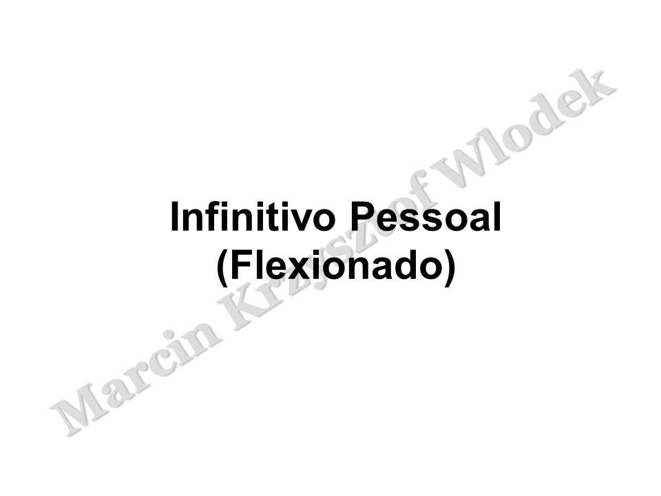 Infinitivo Pessoal (Flexionado)