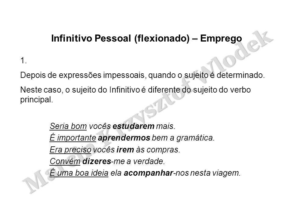 Infinitivo Pessoal (flexionado) – Emprego