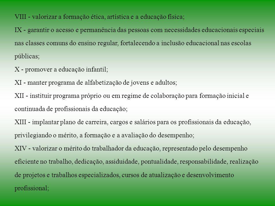 VIII - valorizar a formação ética, artística e a educação física;