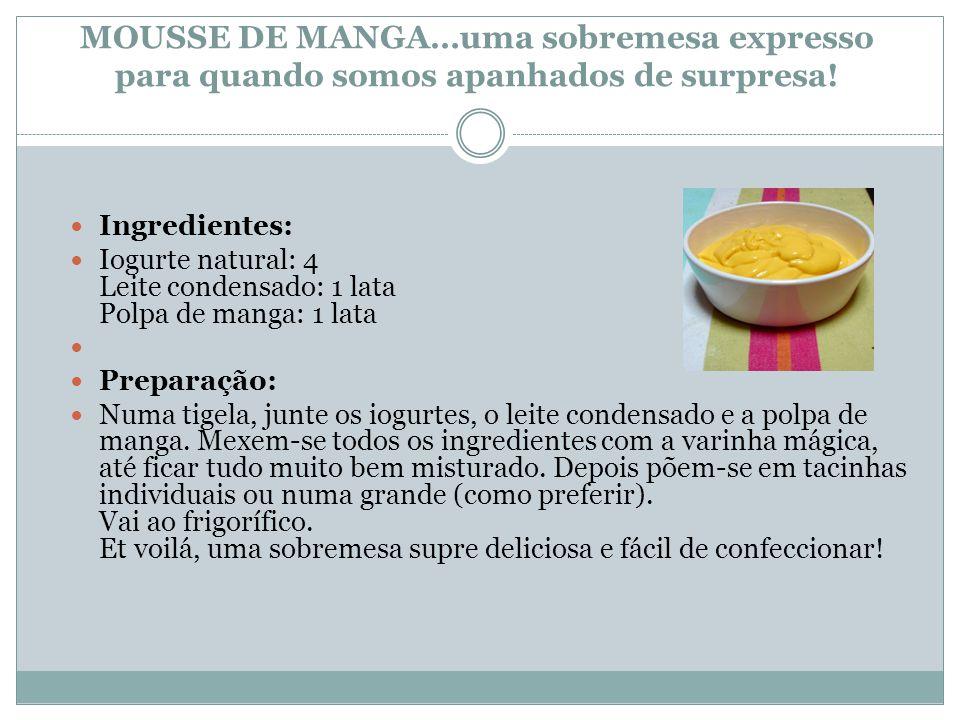 MOUSSE DE MANGA…uma sobremesa expresso para quando somos apanhados de surpresa!
