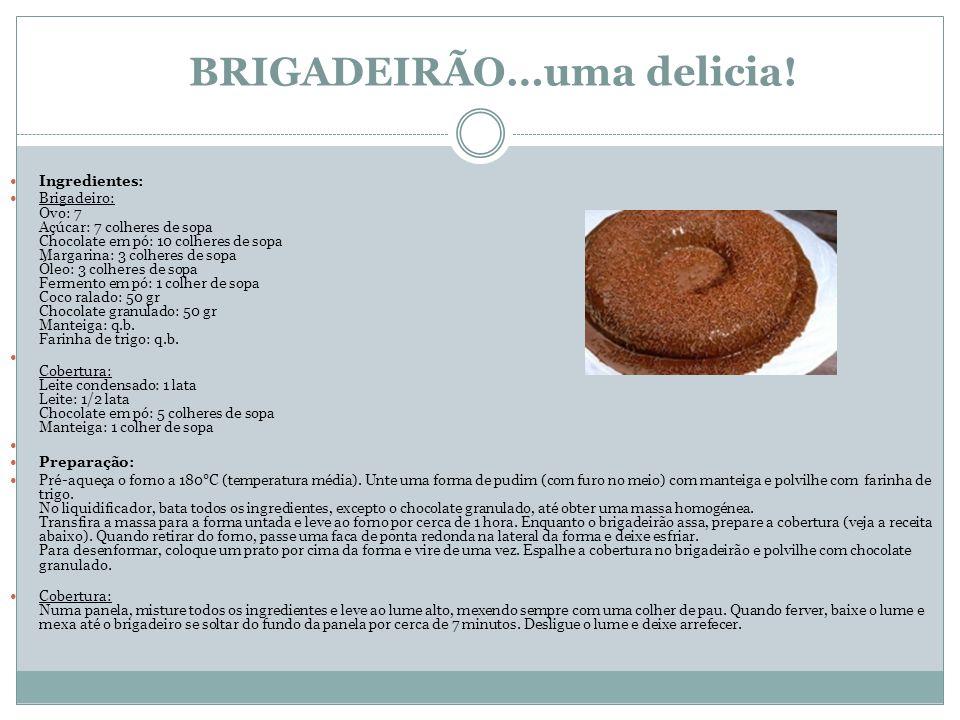 BRIGADEIRÃO…uma delicia!