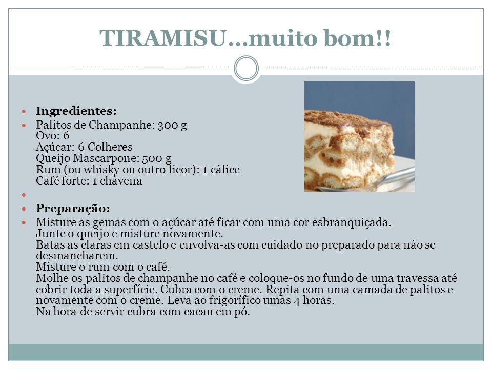 TIRAMISU…muito bom!! Ingredientes: