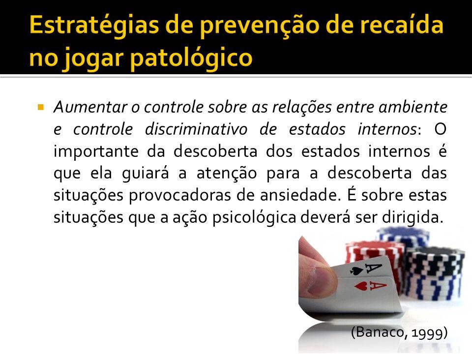 Estratégias de prevenção de recaída no jogar patológico