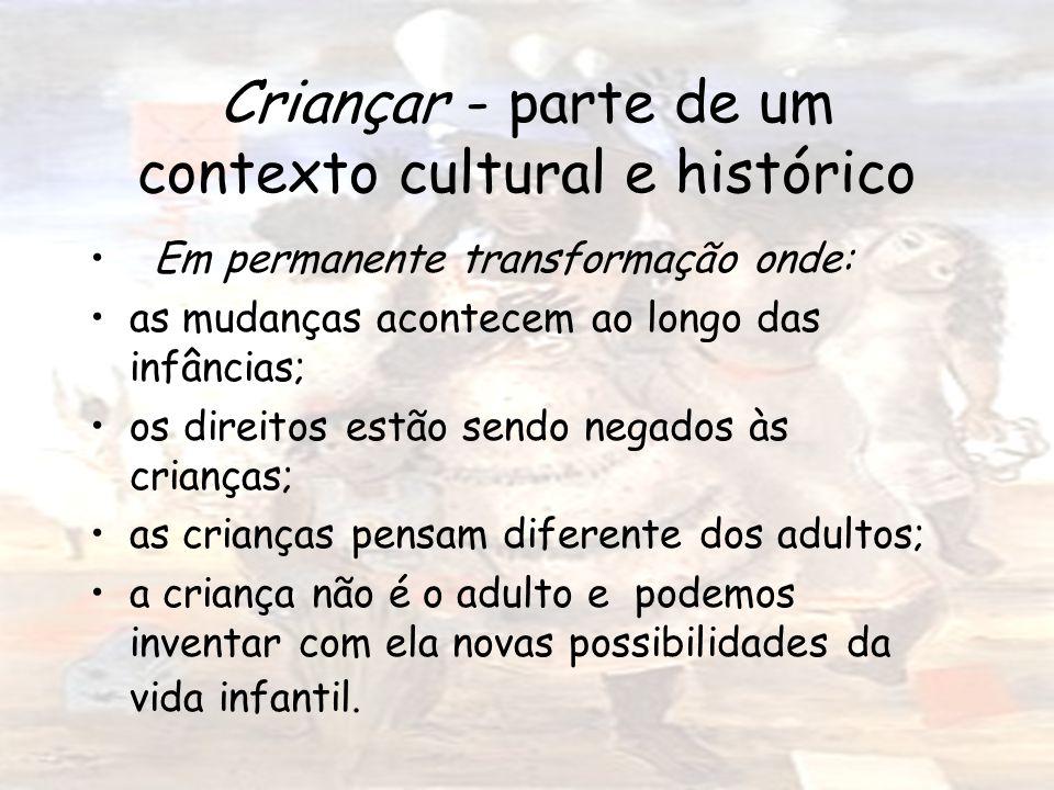 Criançar - parte de um contexto cultural e histórico
