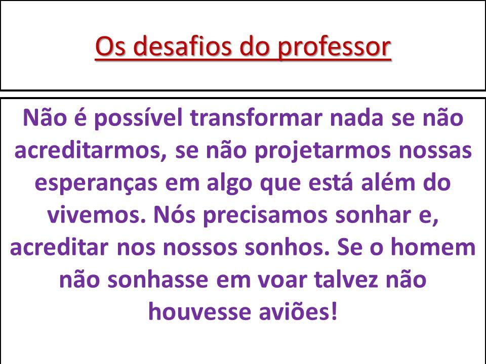 Os desafios do professor