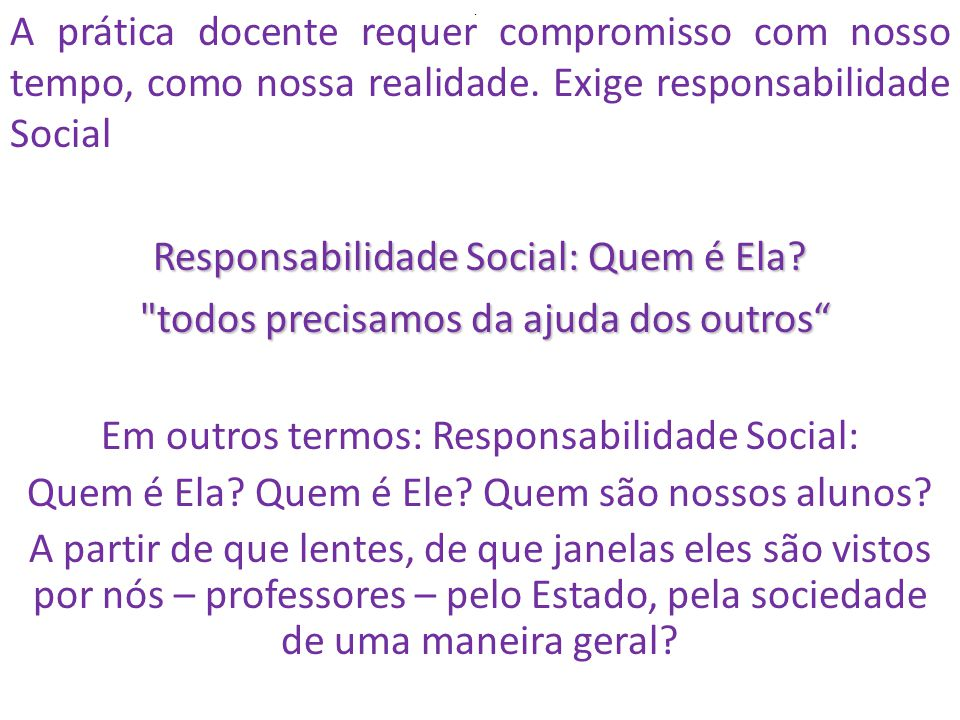 Responsabilidade Social: Quem é Ela