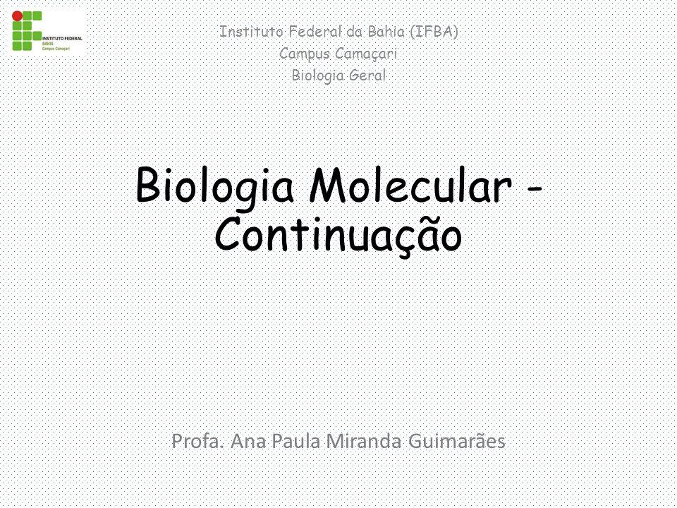 Biologia Molecular - Continuação