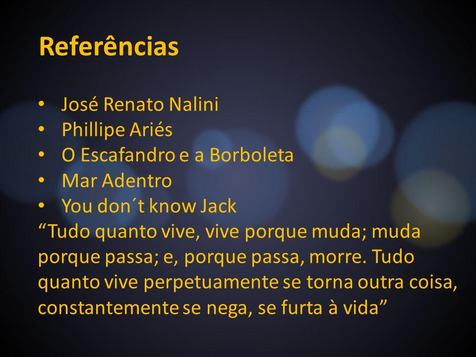 Referências José Renato Nalini Phillipe Ariés