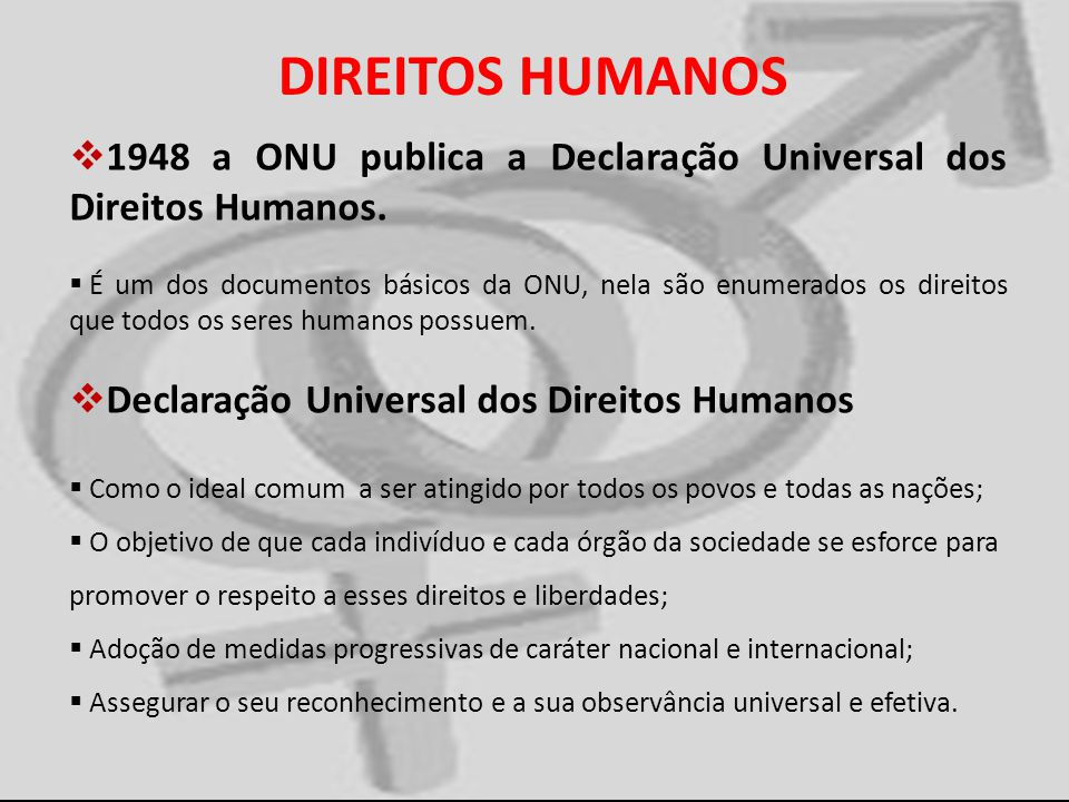 DIREITOS HUMANOS 1948 a ONU publica a Declaração Universal dos Direitos Humanos.