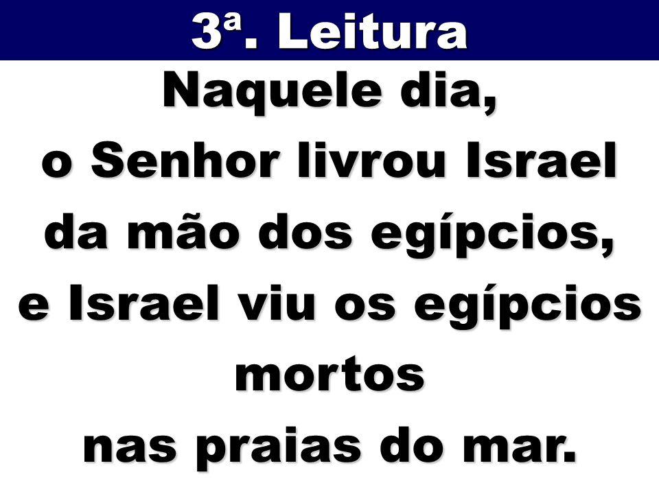 o Senhor livrou Israel da mão dos egípcios,